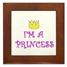 I'M A PRINCESS Framed Tile