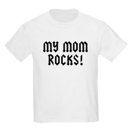 My Mom Rocks! Kids Light T-Shirt
