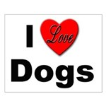 I Love Dogs Small Poster