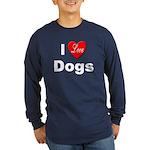 I Love Dogs (Front) Long Sleeve Dark T-Shirt