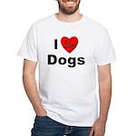 I Love Dogs White T-Shirt