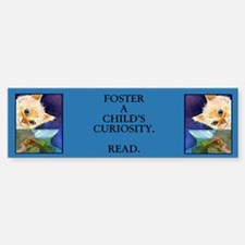 "Foster a Child's Curiosity..READ"" Bumper Bumper Bumper Sticker"