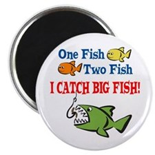 "One Fish Two Fish I Catch Big Fish! 2.25"" Magnet ("