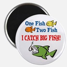 """One Fish Two Fish I Catch Big Fish! 2.25"""" Magnet ("""
