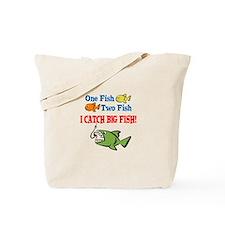 One Fish Two Fish I Catch Big Fish! Tote Bag