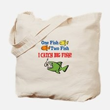 One Fish Two Fish I Catch Big Fish! Tote Bag