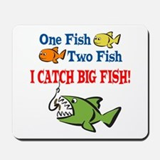 One Fish Two Fish I Catch Big Fish! Mousepad