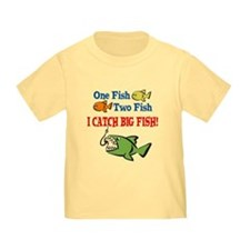 One Fish Two Fish I Catch Big Fish! Toddler Tee