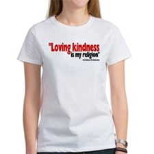 Loving Kindness is my religio Tee