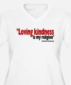Loving Kindness is my religio T-Shirt