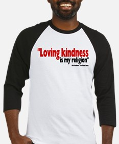 Loving Kindness is my religio Baseball Jersey