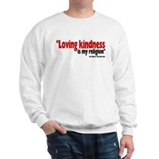 Loving Kindness is my religio Sweatshirt