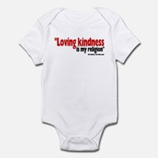 Loving Kindness is my religio Infant Bodysuit