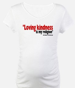 Loving Kindness is my religio Shirt
