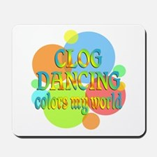 Clog Dancing Colors My World Mousepad