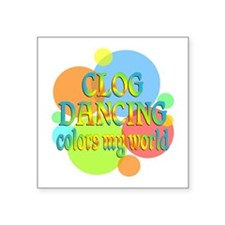 "Clog Dancing Colors My Worl Square Sticker 3"" x 3"""
