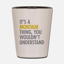 Its A Montauk Thing Shot Glass