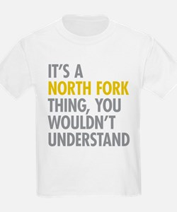 Its A North Fork Thing T-Shirt