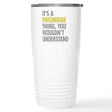 Its A Patchogue Thing Travel Mug