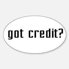 Got Credit? Oval Decal