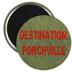 Destination: Porchville Magnet