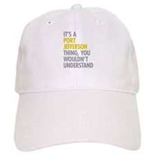 Its A Port Jefferson Thing Baseball Cap
