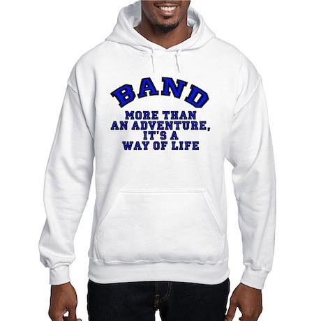 Band: It's a Way of Life Hooded Sweatshirt