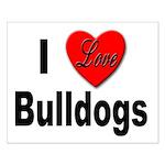 I Love Bulldogs Small Poster