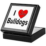 I Love Bulldogs Keepsake Box