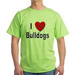 I Love Bulldogs Green T-Shirt