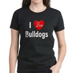 I Love Bulldogs (Front) Women's Dark T-Shirt