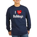 I Love Bulldogs (Front) Long Sleeve Dark T-Shirt