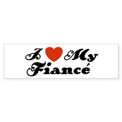 I Love My Fiance Bumper Bumper Sticker