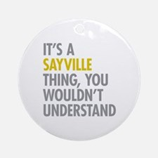 Its A Sayville Thing Ornament (Round)