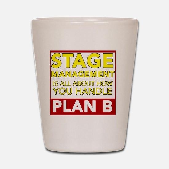 Stage Management Plan B Shot Glass
