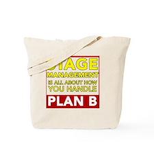 Stage Management Plan B Tote Bag