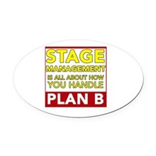 Stage Management Plan B Oval Car Magnet