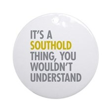 Its A Southold Thing Ornament (Round)