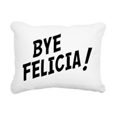 BYE FELICIA Rectangular Canvas Pillow
