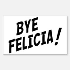BYE FELICIA Sticker (Rectangle)