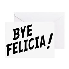 BYE FELICIA Greeting Card