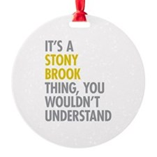 Its A Stony Brook Thing Ornament