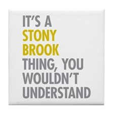 Its A Stony Brook Thing Tile Coaster