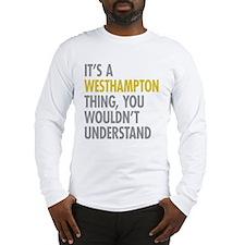 Its A Westhampton Thing Long Sleeve T-Shirt