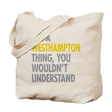 Its A Westhampton Thing Tote Bag