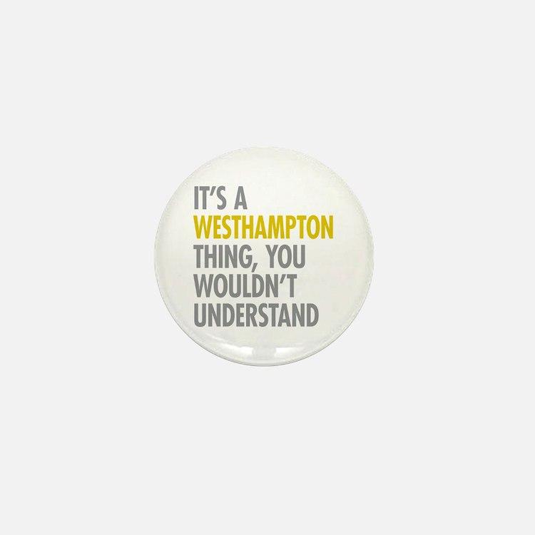 Its A Westhampton Thing Mini Button