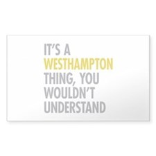 Its A Westhampton Thing Decal