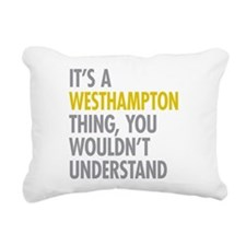 Its A Westhampton Thing Rectangular Canvas Pillow