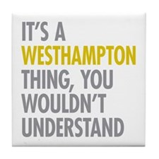 Its A Westhampton Thing Tile Coaster