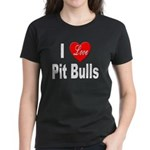 I Love Pit Bulls (Front) Women's Dark T-Shirt